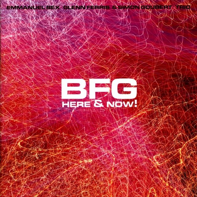 BFG: Here & Now