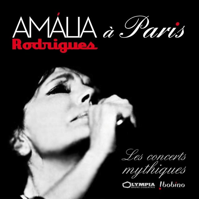 Amália Rodrigues à Paris - Les concerts mythiques
