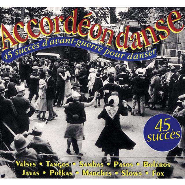 Accordéon danse, Vol. 1: 45 succès d'avant-guerre pour danser