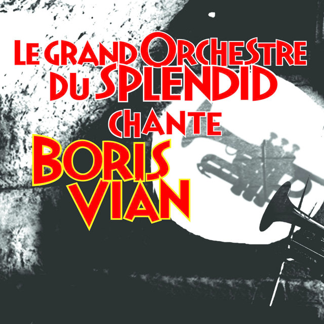 Le Grand Orchestre Du Splendid Chante Boris Vian