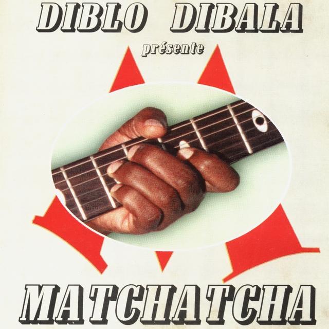 Diblo Dibala présente Matchatcha : dernier jugement