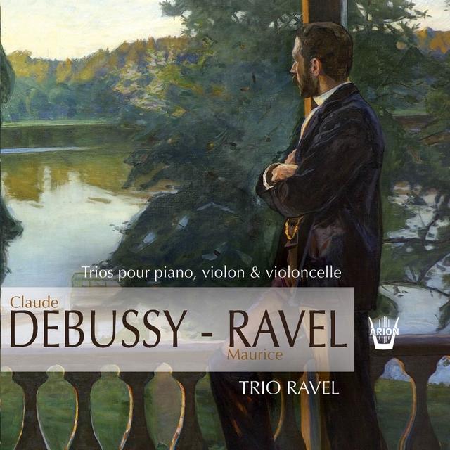 Debussy / Ravel : Le Trio Ravel