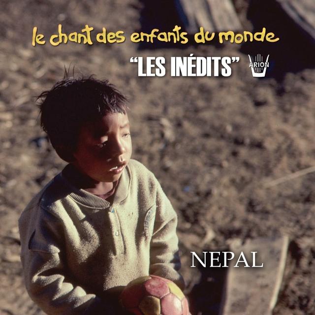 Les Inédits: Chant des Enfants du Monde: Népal