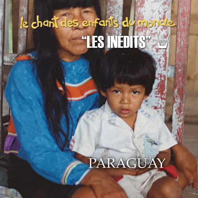 Les Inédits: Chant des Enfants du Monde: Paraguay