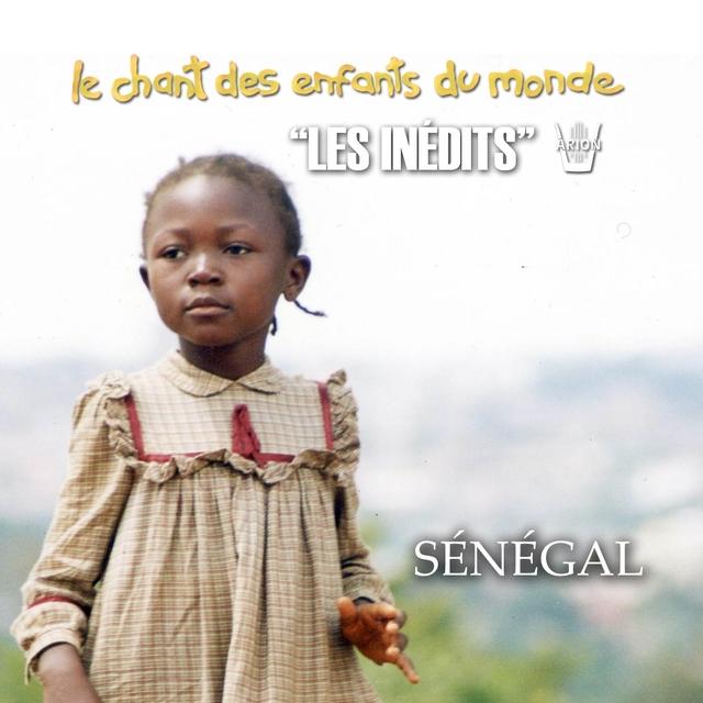 Les Inédits: Chant des Enfants du Monde: Sénégal