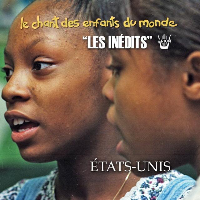 Les Inédits: Chant des Enfants du Monde: Usa
