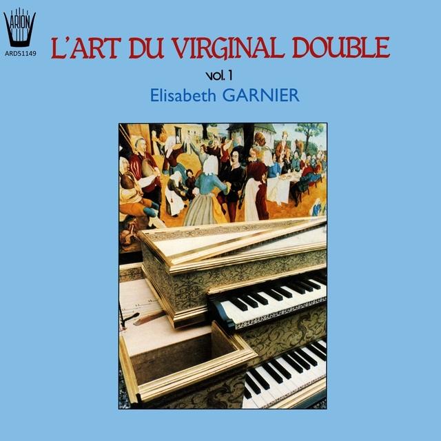 L'art du virginal double, Vol. 1