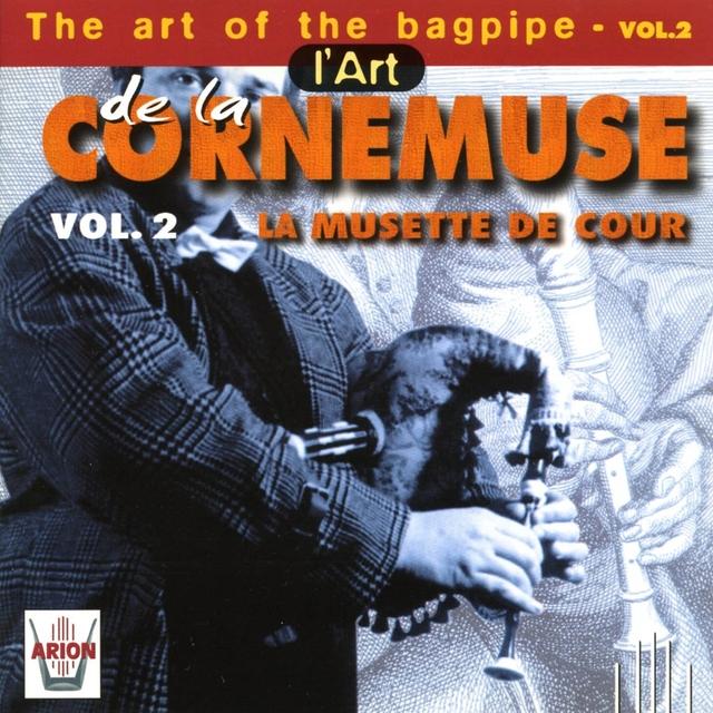 L'art de la cornemuse, vol. 2 : La musette de cour