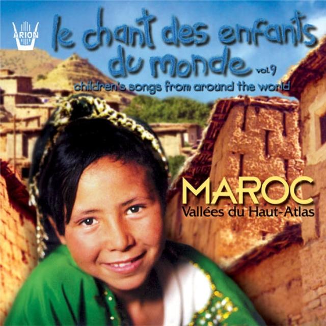 Chant des enfants du monde, vol. 9 : Maroc, Vallées du Haut-Atlas