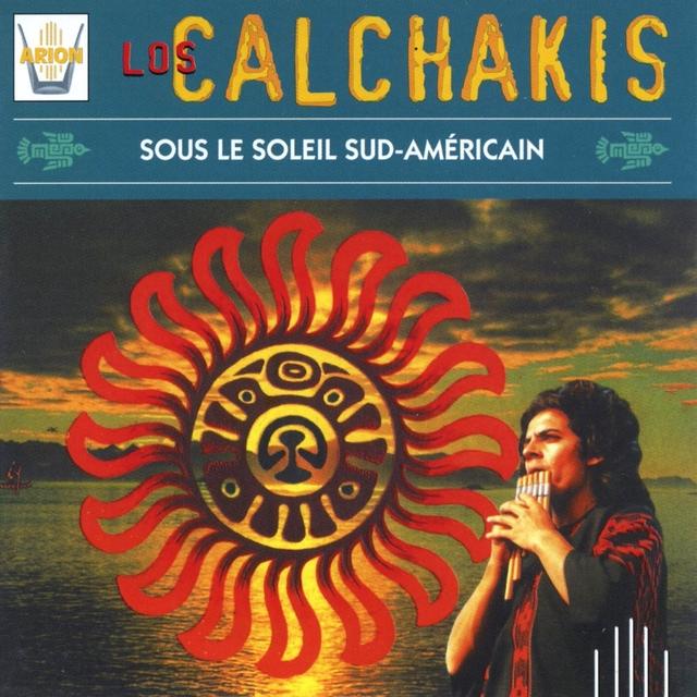 Los Calchakis, Vol. 10 : Sous le soleil sud americain