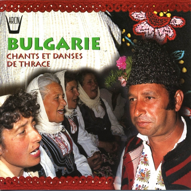 Bulgarie : Chants et danses de Thrace