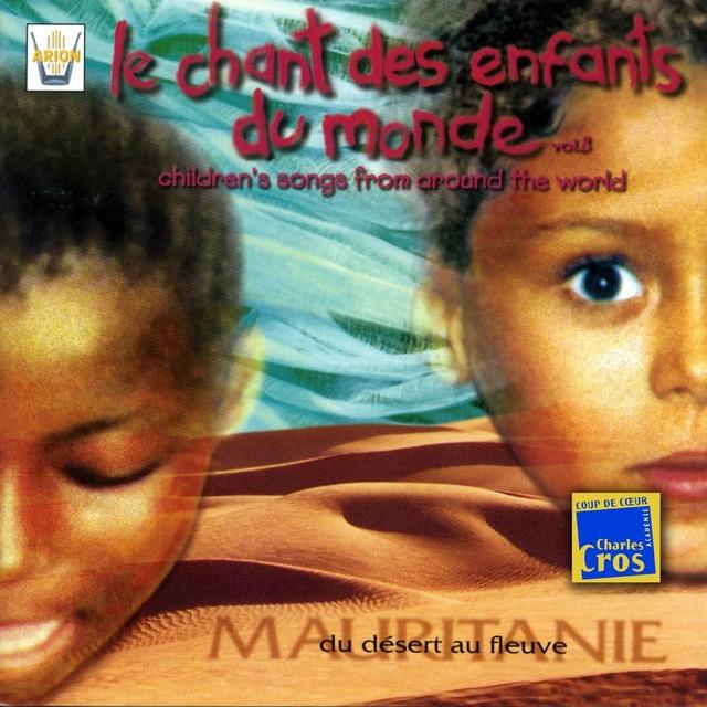 Chant des enfants du monde, vol. 8 : Mauritanie, du désert au fleuve