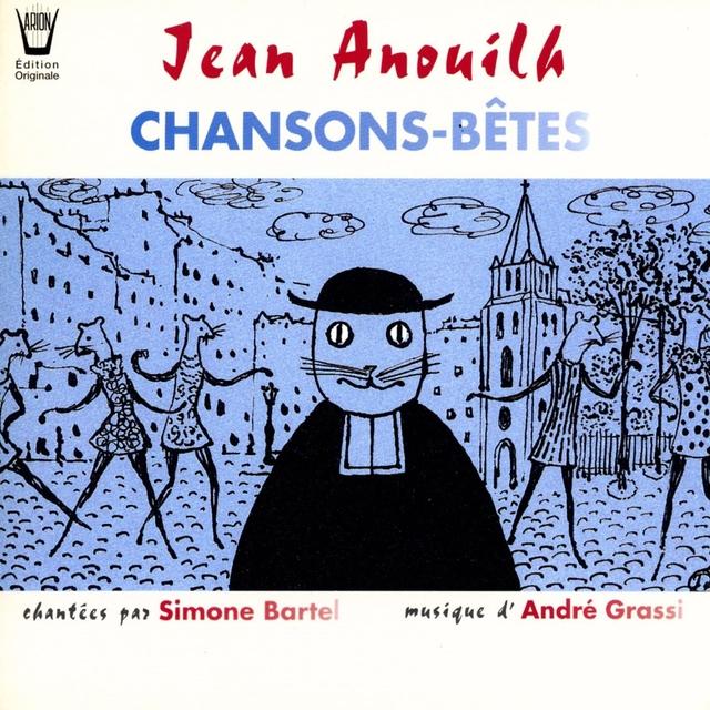 Jean Anouilh : Chansons-bêtes