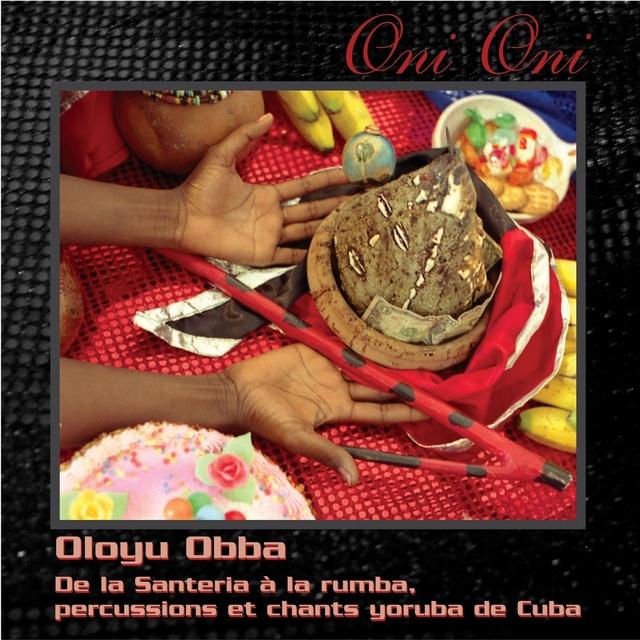 Oni-Oni : De la Santeria à la Rumba