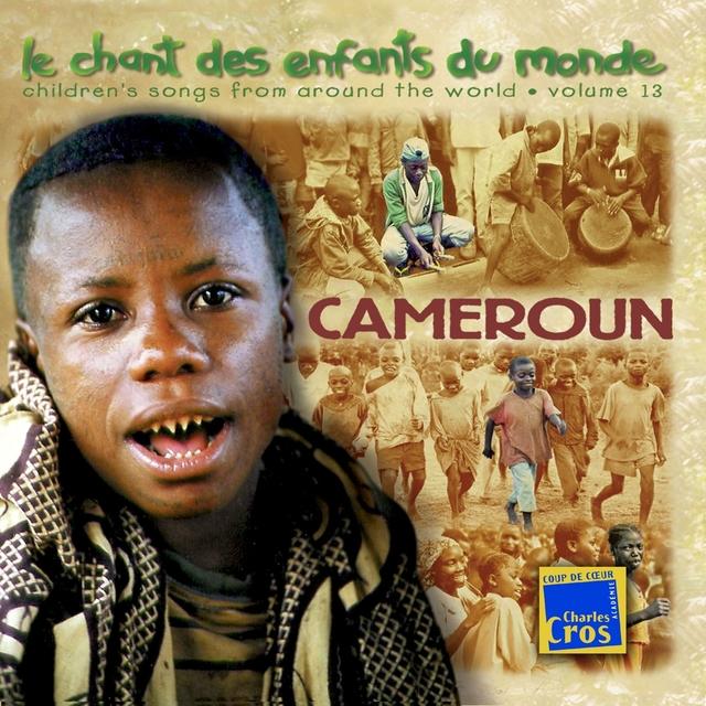 Chant des enfants du monde, Vol. 13 : Cameroun