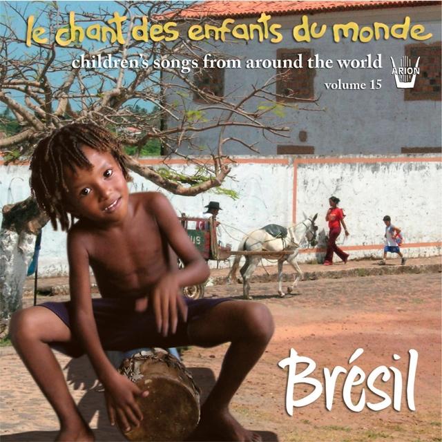 Chant des enfants du Monde, vol. 15 : Le Brésil