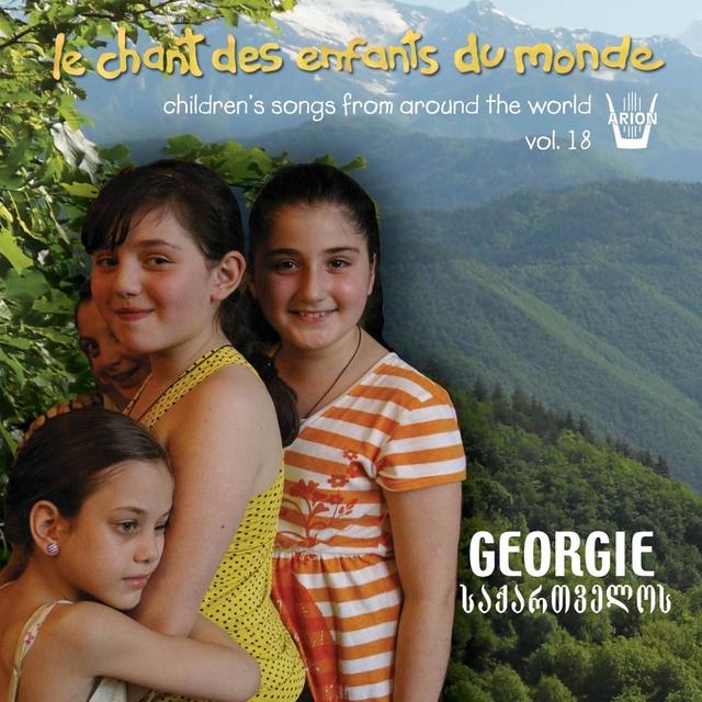 Chant des Enfants du Monde, vol.18 : La Géorgie - Des montagnes à la plaine