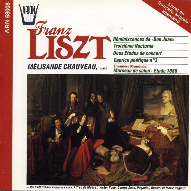 Liszt : Réminiscences de Don Juan, 3ème Nocturne,  Deux études de concert, Caprice poétique No.3, Morceau de salon-étude 1850