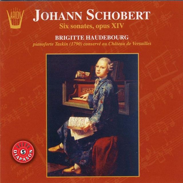 Schobert : 6 Sonates dédiées à Mme de la Valette, Op. 14