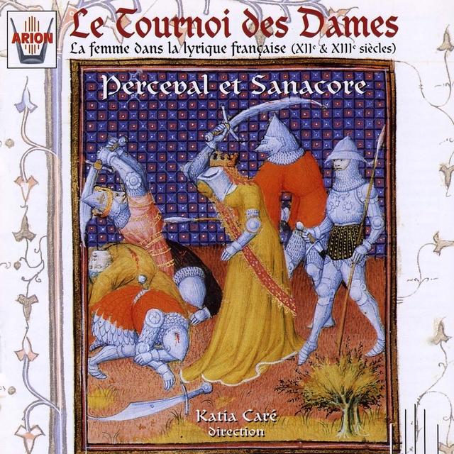 Tournoi des dames : La femme dans la lyrique française au XII ème & XIII ème siècles