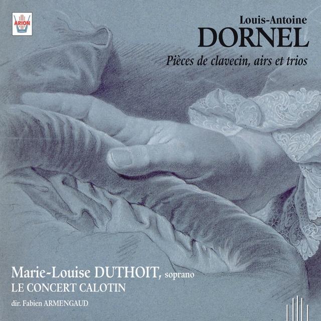 Dornel : Pièces de clavecin, airs et trio