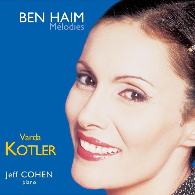 Ben Haïm, Lieders Et Mélodies
