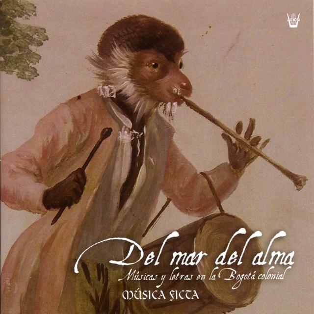 Del Mar del Alma : Music and Poetry In Colonial Bogota 17th-18th c.