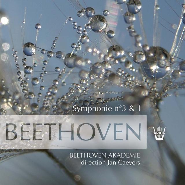 Beethoven Akademie, Jan Caeyers - Beethoven : Symphonies No. 3 & No. 1, vol. 2