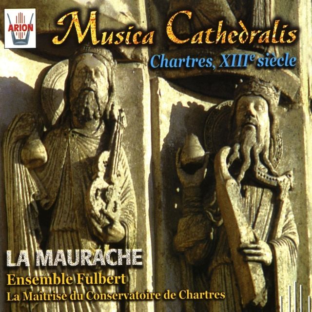 Musica Cathedralis : Chartres, XIIIe siècle