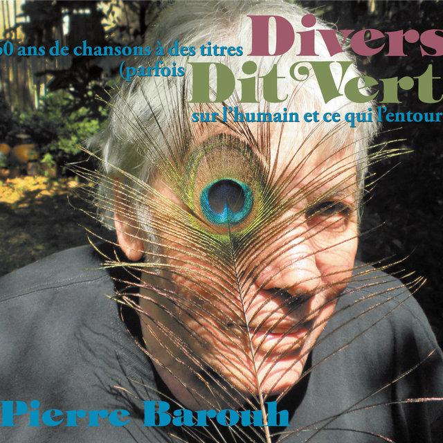 60 ans de chansons à des titres Divers (parfois Dit Vert) sur l'humain et ce qui l'entoure