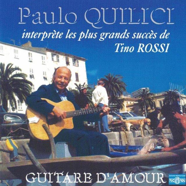 Guitare d'amour (Paulo Quilici interprète les plus grands succès de Tino Rossi)
