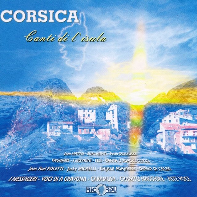 Corsica: Canti di l'isula