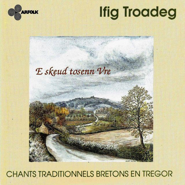 E skeud tosenn Vre: Chants traditionnels bretons en Trégor