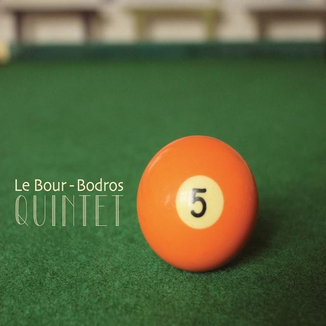 Le Bour - Bodros Quintet