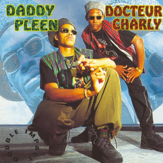 Daddy Pleen & Docteur Charly double Impact