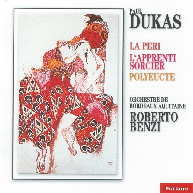 Paul Dukas : La Péri / L'apprenti sorcier / Polyeucte