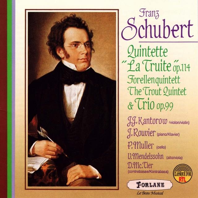 Franz Schubert : Quintette, Op. 114 La truite - Trio Op. 99