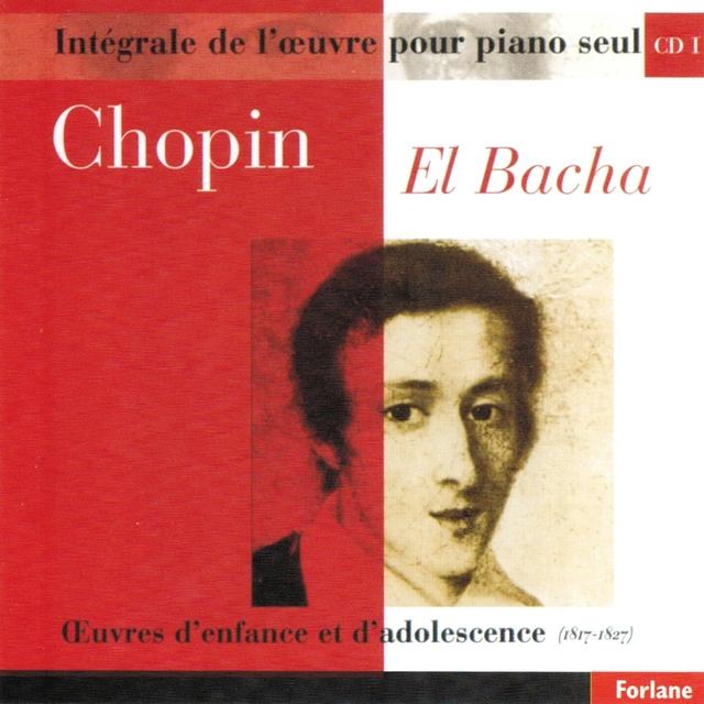 Chopin : Intégrale de l'oeuvre pour piano seul, vol. 1