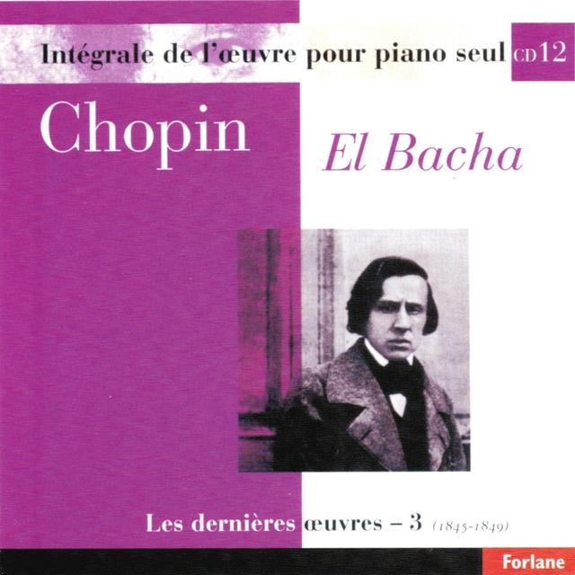 Chopin : Intégrale de l'oeuvre pour piano seul, vol. 12