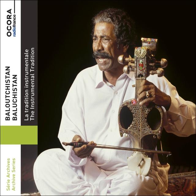 Baloutchistan (La tradition instrumentale / The Instrumental Tradition) [Archive Series]