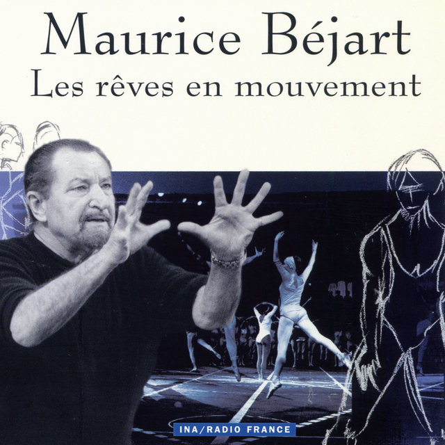 Maurice Béjart, les rêves en mouvement