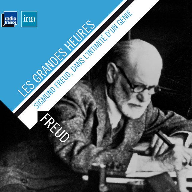 Sigmund Freud, dans l'intimité d'un génie