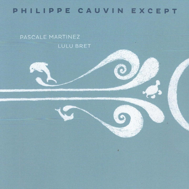 Philippe Cauvin Except
