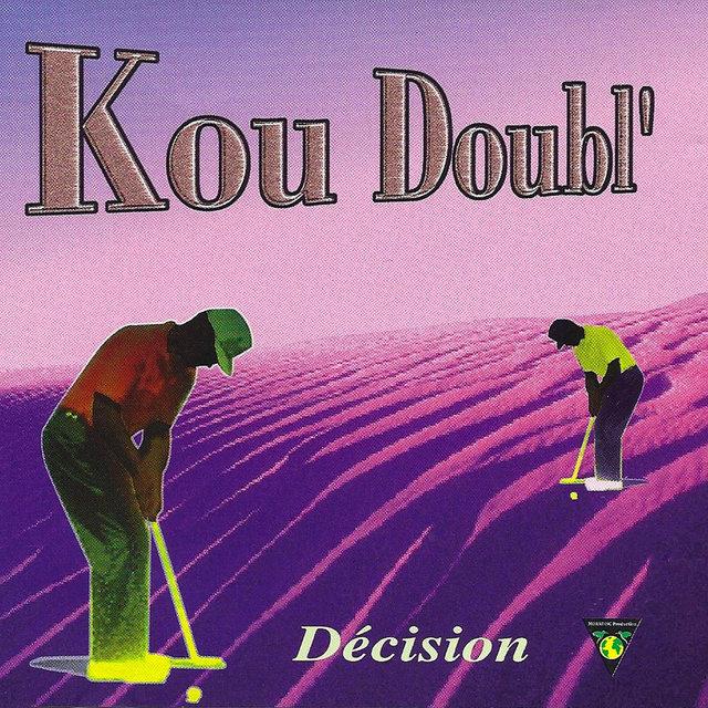 Kou Doubl': Décision