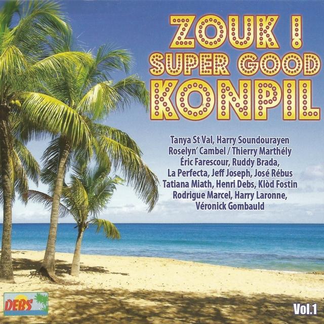 Zouk ! Super Good Konpil, vol. 1