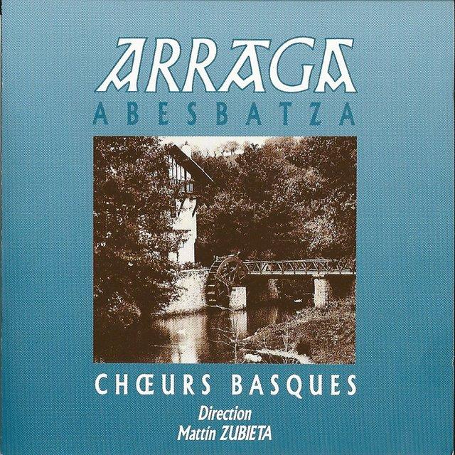 Arraga Abesbatza (Choeurs Basques)