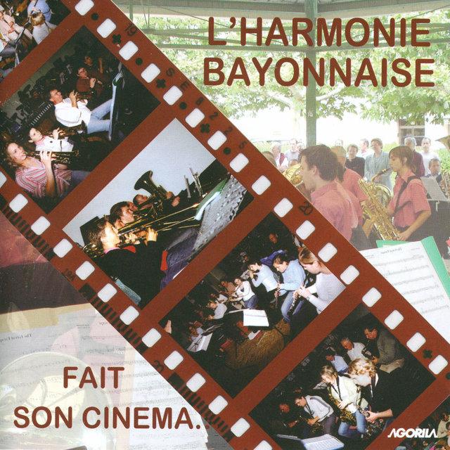 L'harmonie Bayonnaise Fait Son Cinéma