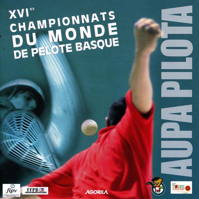 Aupa Pilota - XVIèmes Championnats du Monde de Pelote Basque