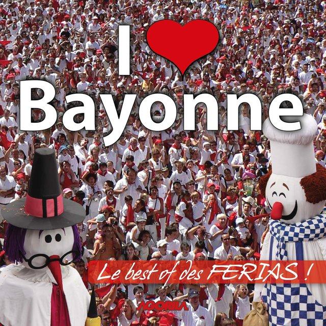 Couverture de I Love Bayonne (Le best-of des férias!)