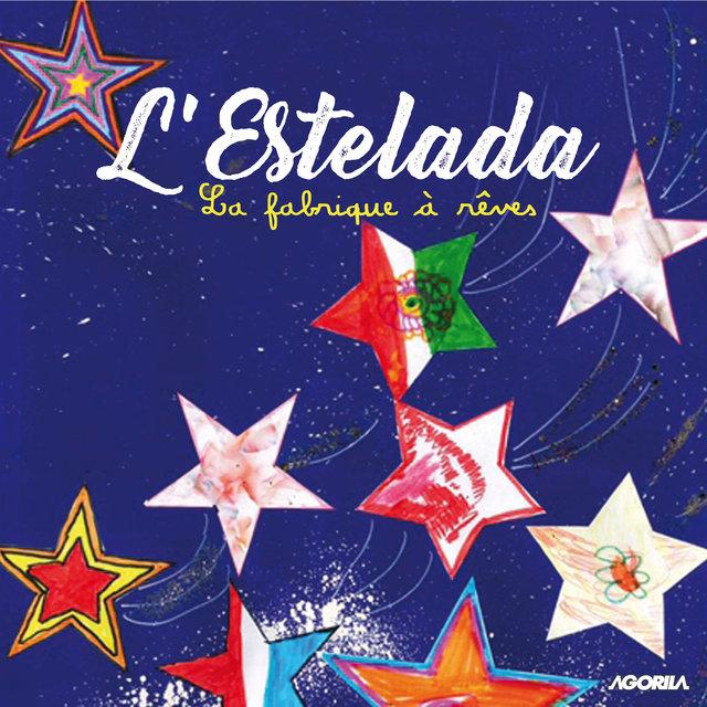 L'Estelada: La fabrique à rêves
